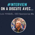 Loic Yviquel : «Les femmes ont la capacité à mobiliser pour réussir une campagne de social sponsoring»