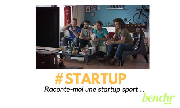 #startup sport : Wissl Media invente Benchr l'appli pour refaire le match