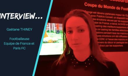 Gaëtane Thiney : «Maintenant il faut gagner la Coupe du Monde»