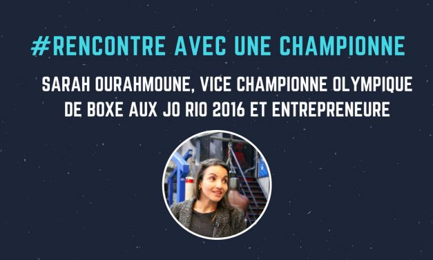 Sarah Ourahmoune, championne de boxe et créatrice d'entreprise : «On ne peut pas réussir seul»