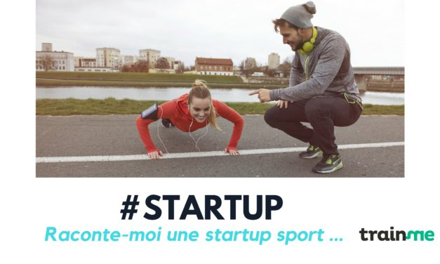 [Interview] TrainMe : « Notre principal canal d'acquisition a été le digital »